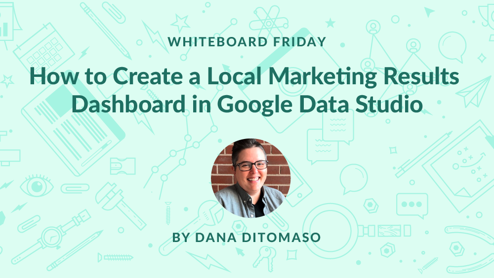 comment cr u00e9er un tableau de bord des r u00e9sultats marketing locaux dans google data studio